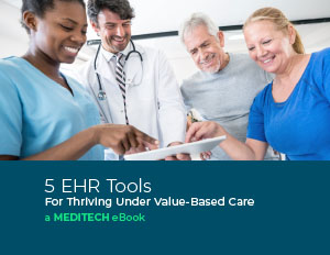 MEDITECH ebook five EHR tools to thrive under value-based care