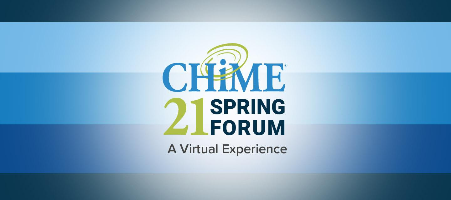 CHIME 21 Spring Forum